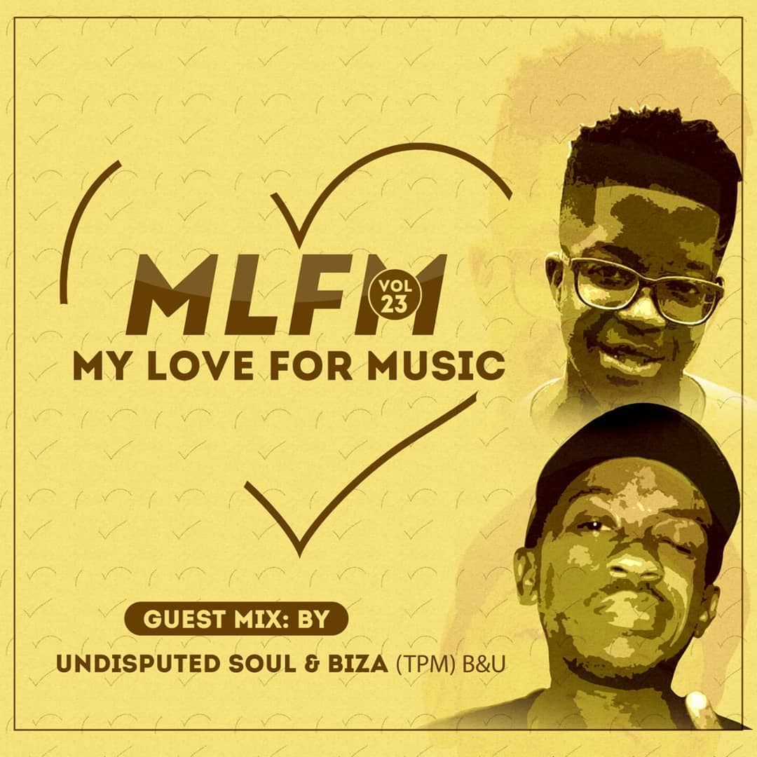 Biza & Undisputed Soul – My Love For Music Vol. 23 (Guest Mix) mp3 download