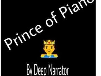 Deep Narrator – Prince of Piano Mp3 dwnload