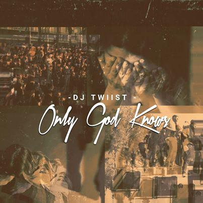 Dj Twiist – Only God Knows mp3 download
