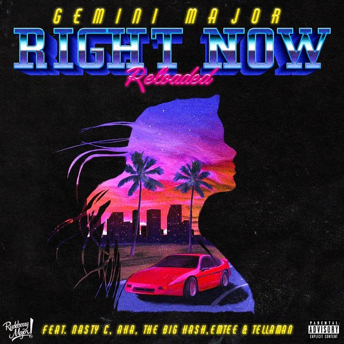 Gemini Major – Right Now Reloaded ft AKA, Nasty C, Emtee, Tellaman & The Big Hash mp3 download