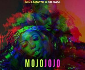 Gigi Lamayne – Mojo Jojo Ft. Bri Biase mp3 dowload
