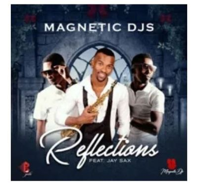 Magnetic Djs – Reflections Ft. Jay Sax Mp3 download