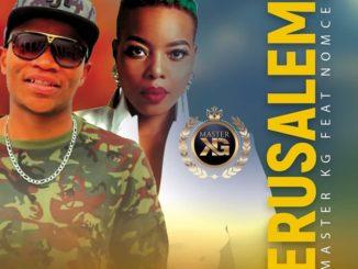 Master KG – Jerusalema ft. Nomcebo