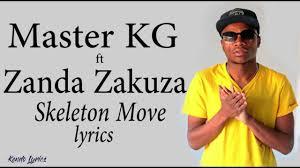 Master KG - Skeleton Move lyrics