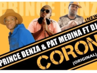 Prince Benza & Pat Medina – Corona Ft. DJ Call Me mp3 download