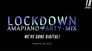 Ace da Q ft DJ Zinhle, MoonChild, Vigro Deep, Scorpion Kings – LOCKDOWN AMAPIANO PARTY-MIX Mp3 download