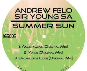 Andrew Felo & Sir Young SA – Summer Sun EP