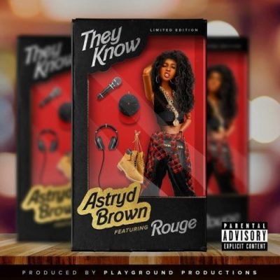 Astryd Brown ft Rouge – They Know