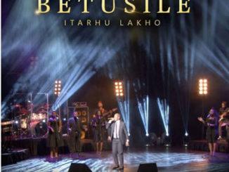 Bethusile – Itaru Lakho (Lyrics)