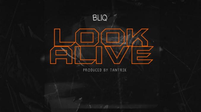 Bliq – Look Alive mp3 download