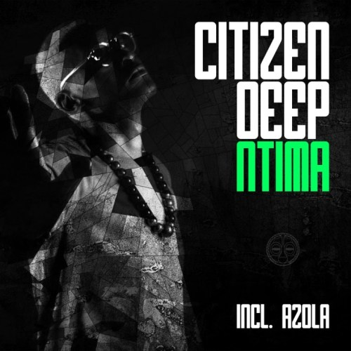 Citizen Deep – Ntima EP