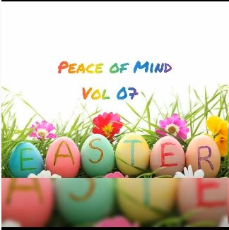 DJ Ace – Peace of Mind Vol 07 (Easter Special Mix) mp3 download