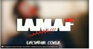 DJ Maphorisa x Kabza Da Small – Emcimbini Ft. Samthing Soweto x Aymos (Icon LaMaf Cover) mp3 dowload