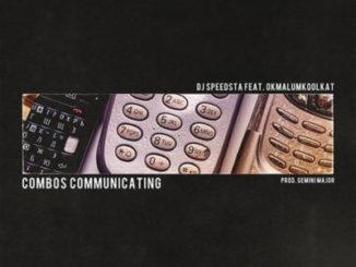 DJ Speedsta ft Okmalumkoolkat – Combos Communicating Mp3 download