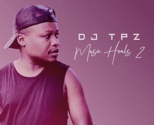 DJ TPZ – Music Heals 2 zip download