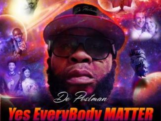 De Postman – Yes Everybody Matter mp3 download