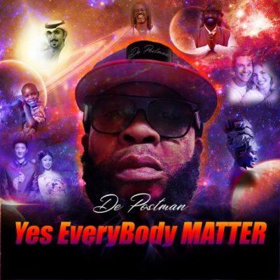 De Postman – Yes Everybody Matter mp3 download