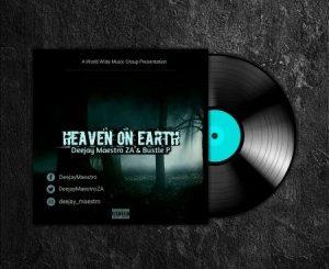 Deejay Maestro & Bustle P – Heaven On Earth Zip dwnload