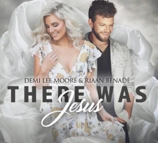 Demi Lee Moore & Riaan Benade – There Was Jesus mp3 download