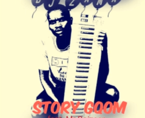 Dj Zama Ft. Mr Boizeen – Story Gqom