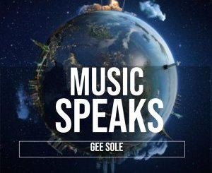 Gee Sole – Music Speaks (Blizzard Beats Deep Fusion Mix) mp3 download