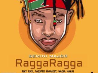 Gemini Major ft Riky Rick, Cassper Nyovest, Nadia Nakai & Major League – Ragga Ragga Mp3 download