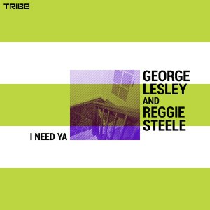 George Lesley & Reggie Steele – I Need Ya (Original) mp3 download