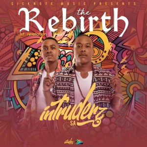 Intruderz SA – The Rebirth (1st Revelation) Mp3 Download