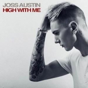 Joss Austin – High With Me