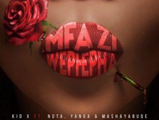 Kid X – Mfazi WePhepha feat. Yanga, NOTA & Mashayabuqe mp3 dwnload