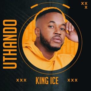 King Ice – Uthando EP