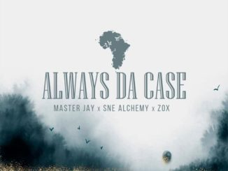 Master Jay, SNE Alchemy & ZoX – Always Da CaseMp3 download