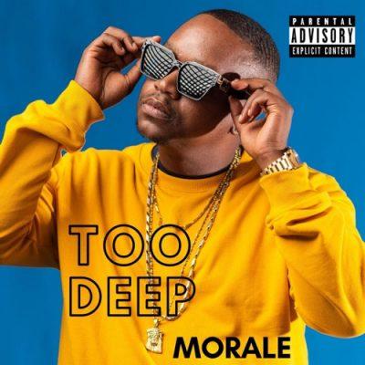 Morale – Too Deep mp3 download SA HipHop 2020