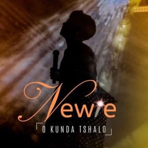 Newie – O Kunda Tshalo Mp3 download