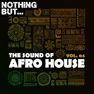 Nothing But… The Sound of Afro House, Vol. 04 mp3 download