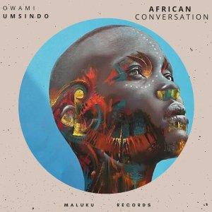 Owami Umsindo – African Conversation SA Hip Hop 2020