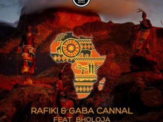Rafiki & Gaba Cannal Ft. Bholoja – Afrika