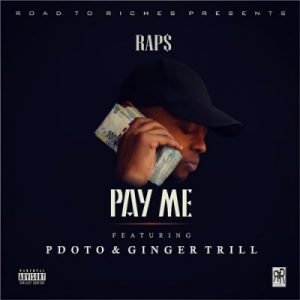 Raps – Pay Me Ft. PdotO & Ginger Trill mp3 download
