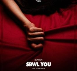 Reason – SBWL You mp3 download