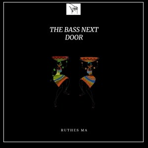 Ruthes MA – The Bass Next Door mp3 download