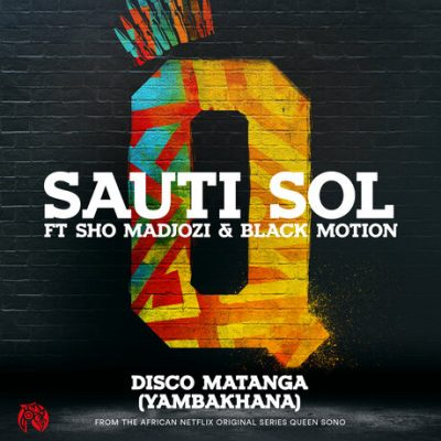 Sauti Sol ft. Sho Madjozi & Black Motion – Disco Matanga (Yambakhana) Mp3 download