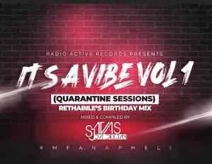 SjavasDaDeejay – Its A Vibe Quarantine Sessions Vol1 (Rethabile's Birthday Mix) mp3 download