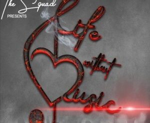 The Squad – Life Without Music Ft. Brian & G Wagga mp3 download