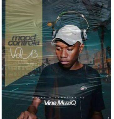Vine Muziq – Mood Controla Vol 13 Mix Mp3 download