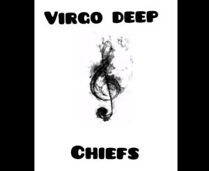 Virgo deep – Chiefs Ft. Thomas Mp3 download