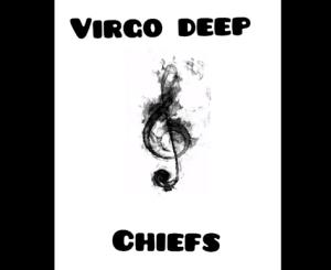 Virgo deep – Chiefs Ft. Thomas Mp3 download
