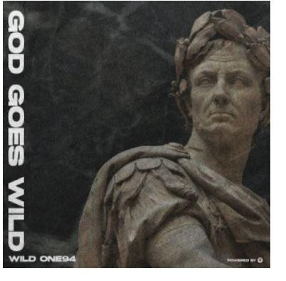 ALBUM: Wild One94 – God Goes Wild zip download