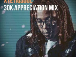 XtetiQsoul – 30K Appreciation Mix mp3 download