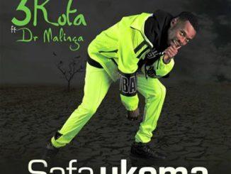 3kota – Safa Ukoma Ft. Dr malinga sahiphop