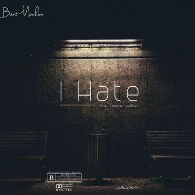 Beatmochini – I Hate ft. Tswyza & Lection Mp3 download